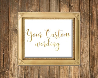 REAL Gold Foil Sign- Custom Gold Sign- Custom Wording Sign-REAL Gold Foil Printed Wedding Signs