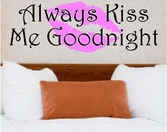 Always Kiss Me Goodnight Wall Decal Removable Love Wall Sticker