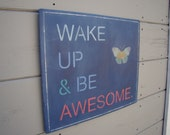 Wake Up and Be Awesome, wall sign, home decor, inspirational wall hanging, painted, rustic wall hanging, bathroom decor, butterfly design,