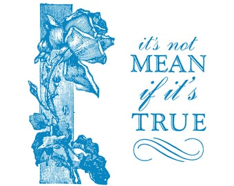 Elegant Rose and Timeless Snark - Funny, Mean Letterpress Card - It's Not Mean if it's True!