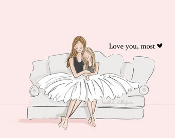 Mom and Daughter Art - Love You, Most - Art for Moms - Mother's Day Cards - Inspirational Art for Women - Mom and daughter