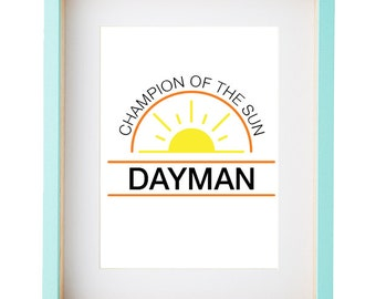 Dayman, Champion of the Sun - It's Always Sunny quote. Printable wall art poster. Instant download print. A4