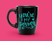 COFFEE Mug VINYL DECAL - Hand Lettered You're My Person - Grey's Anatomy Decal - Custom Coffee Mug Decal for her - Wife Vinyl Decal