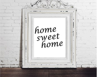 Sale! Home Sweet Home, Digital Download, Instant Printable Art Print, Black & White, Quote Poster, Housewarming Gift, 11x14, Typography