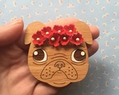 Flower Crown Pug Wooden Brooch Red Flowers LAST ONE