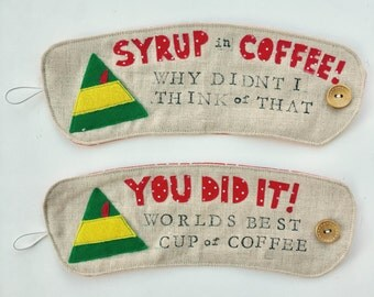 Elf Movie Quote Coffee Cozy Holder