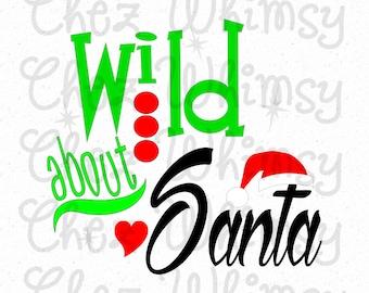 Wild About Santa SVG, Christmas SVG, Santa Hat Svg, Christmas Shirt Design, Girls Christmas Shirt Design