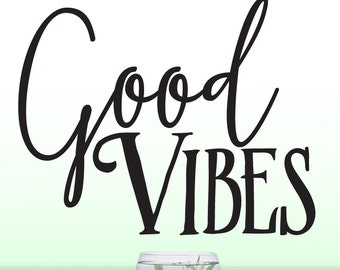 Good Vibes Decal, Inspirational Wall Decal, Wall Words Art, Vinyl Wall Decal Quote, Positive Affirmation, Wall Sticker Quote (0176a2v)