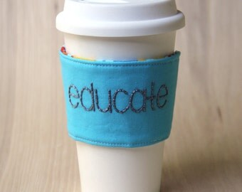 Pencil Coffee Cup Sleeve - Turquoise Educate Coffee Cozy - Ready to Ship