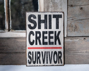 Funny quotes sign Shit Creek survivor sign 7 x 10 divorce humor cancer survivor rustic man cave sign funny office sign promotion gift paddle