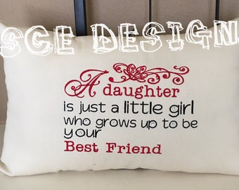 Daughter / Best Friend saying pillow. Embroidery-gift for daughter-daughter pillow