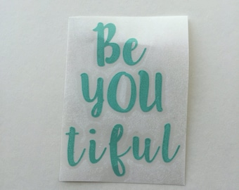 Vinyl Decal//Decal//BeYOUtiful Decal//Be You Decal//Beautiful Decal//Fitness Decal//Motivational Decal//Water Bottle Decal//Planner Decal