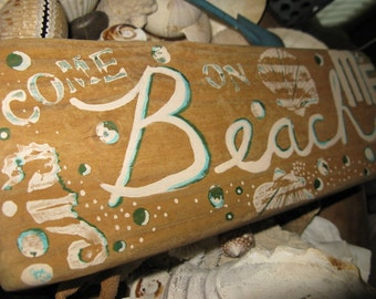 """SALE 20% Graffiti Retro Inspired Whimsical """"Come On BEACH Me"""" Painted Wooden Sign Thick Worn Driftwood  Iconic Mid Cent Seahorse Aqua  Cream"""