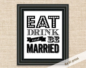 Eat Drink and Be Married Sign - Printable 8x10 Wedding Reception Sign - Sign for Wedding or Bridal Shower