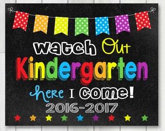 Watch out Kindergarten Here Chalkboard sign, Instant Download, 1st Day of Kindergarten, Back to school print, Preschool Grad, Last day PreK