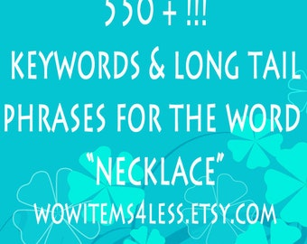 Etsy Shop Help 550 + Keywords & Long Tail Phrases for Necklace -Jewelry Tags -SEO Keyword-SEO Titles-Improve SEO-Listing Help