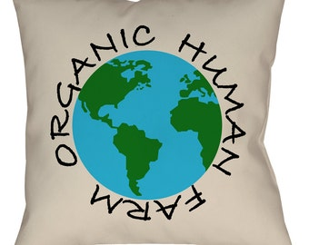 "ORGANIC HUMAN FARM Throw Pillow, Spun Polyester - Sewn, With Zipper or Pillowcase only, 14"" 16"" or 18"" Square"