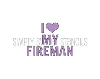 I Love My Fireman Word Stencil