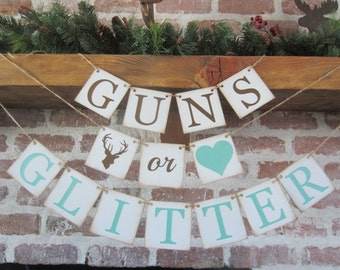 GENDER reveal banner, GUNS or GLITTER, baby shower, sign, Rustic