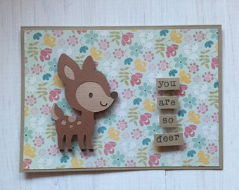 You Are So Deer Card