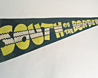 Vintage Pennant South of the Border Souvenir Pennant