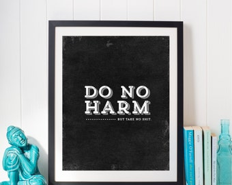 Funny Typography Poster Inspirational Motivational Encouragement Art Print Black White Typography Poster Funny Do No Harm Adult Funny Humour