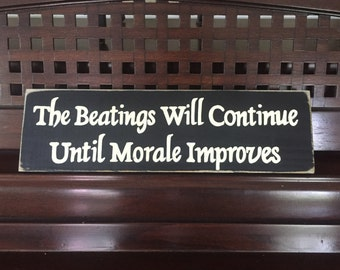 The Beatings Will Continue Until Morale Improves PIRATE Theme Party Room Decor You Pick Color Wooden Hand Painted