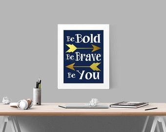 Be Bold Be Brave Be You Arrows Navy Gold Wall Art Print