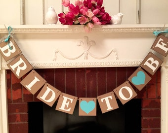 BRIDAL SHOWER decorations - Light Teal Bride to Be banner- Bachelorette Party Sign - Teal or Customize your colors -