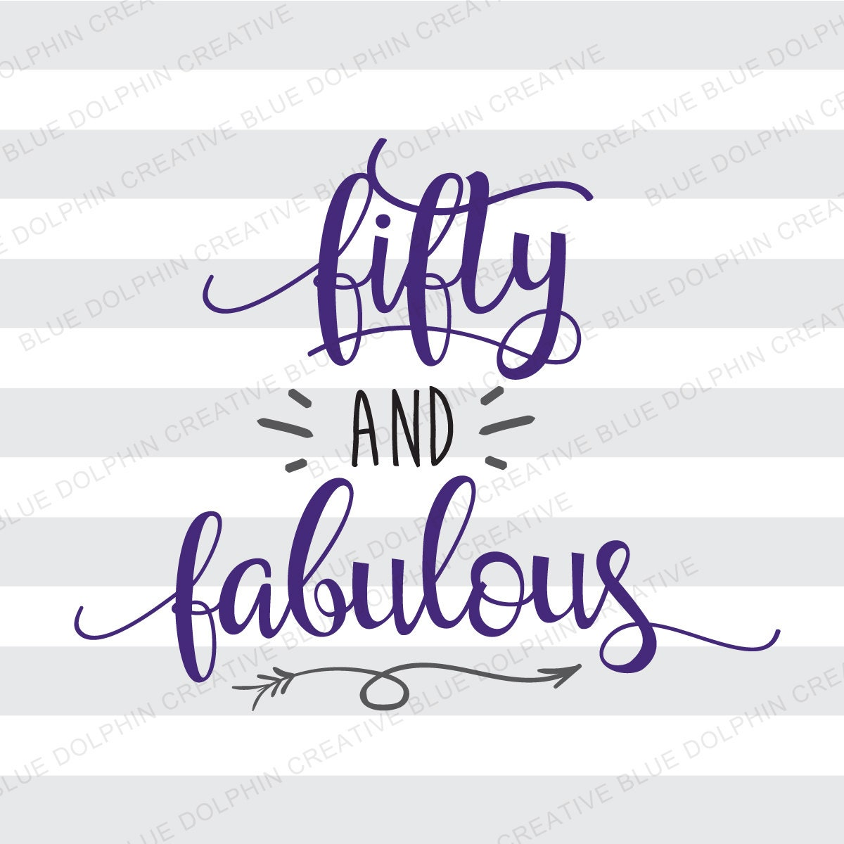 50 Abd Fabulou: Fifty And Fabulous SVG DXF Png Pdf / Fiftieth Birthday Cut