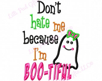 Dont hate me because Im BOO-TIFUL - Applique - Machine Embroidery Design - 7 Sizes