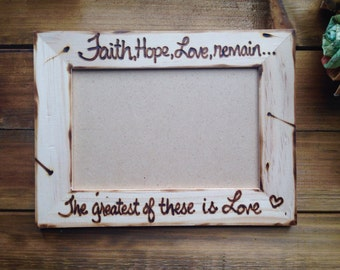 Spiritual Religious Rustic Picture Frame Faith Hope Love remain...greatest of these is Love
