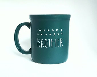 World's Okayest Brother, Halloween, Under 25, Gift for Him, Funny Quote Coffee Tea Mug, 12 oz Green, Dishwasher Safe