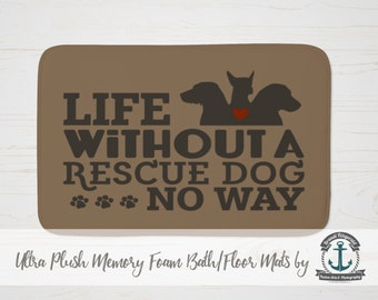 "Plush Bath Mat 34x21"" - Life Without a Rescue Dog.. No Way | Brown Plush Memory Foam + Mold Resistant | Choose Size at Checkout"