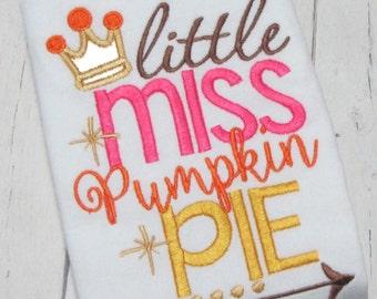 Little miss pumpkin pie - Thanksgiving shirt - monogram applique shirt - holiday item - fall shirt - Thankgiving monogram - pumpkin