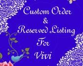 Custom Order-Reserved Listing for Vivi