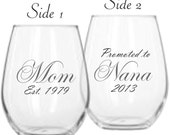 Mom Est Engraved Stemless Wine Glass with Promoted to Grandma Nana or your own title, Choice of 16oz or 21oz Glass