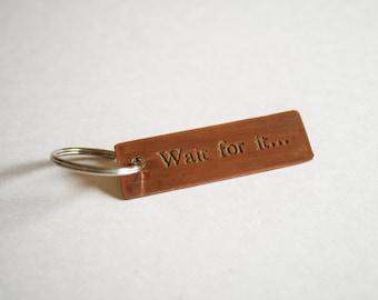 Copper Key Chain - Wait For It...
