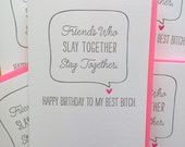 Funny Birthday Card, Best Friend Birthday card, Best Bitch card, Friends who Slay Together, Stay Together Birthday card, DeLuce Design