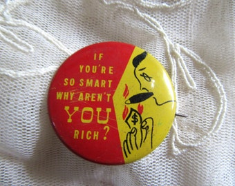 """RESERVED Vintage Button """" If You're So Smart Why Aren't YOU Rich? """" Novelty Jean Jacket Corporate Money To Burn Accessories MoonlightMartini"""