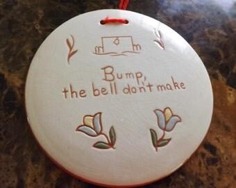 Vintage Ceramic Door Hanger/Pennsylvania Dutch/Bump the Bell Don't Make
