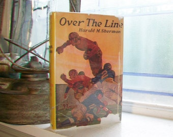 Over The Line Vintage 1929 Football Book with Dust Jacket