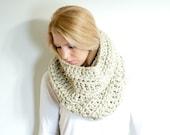 SUMMER SALE the CHEROKEE cowl - chunky cowl scarf hood circle scarf - oatmeal - slightly ribbed