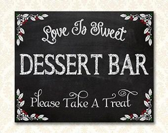 Dessert Bar Sign, Love Is Sweet Please Take A Treat, Printable Winter Wedding Signs, Chalkboard Christmas Dessert Cookie Buffet Sign, 51089