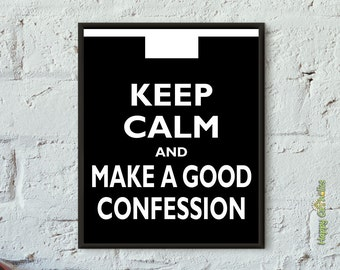 """Keep Calm and Make a Good Confession 8""""x10"""" Print (Parody of """"Keep Calm and Carry On"""")"""