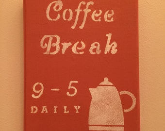 Coffee Break Hand Painted Sign