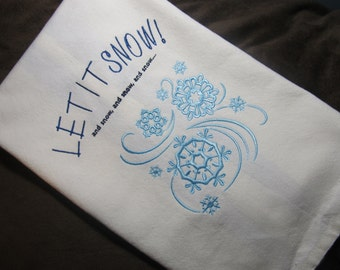 Winter Let It Snow Kitchen Towel - Makes a Great Holiday Gift - Embroidered Tea Towel - Snowflakes - Fun Gift for Snow Lovers