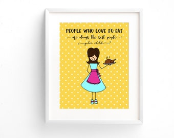 "Kitchen Art, Julia Child ""People who love to eat are the best people"" Instant Download Printable JPEG Digital File 8x10"