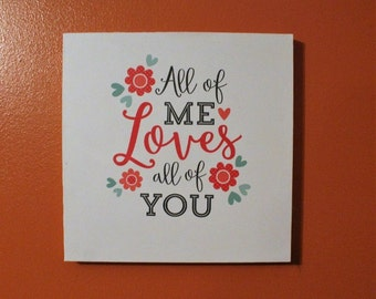 All of me Loves all of You 12 x 12 wall sign