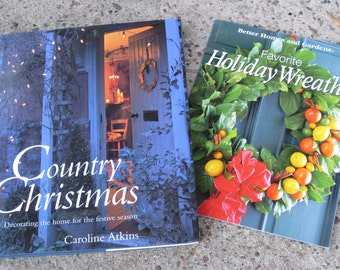 Two Holiday Decor & Craft Instruction Books - Country Christmas and Favorite Holiday Wreaths - Vintage Style and Projects - New, Unused